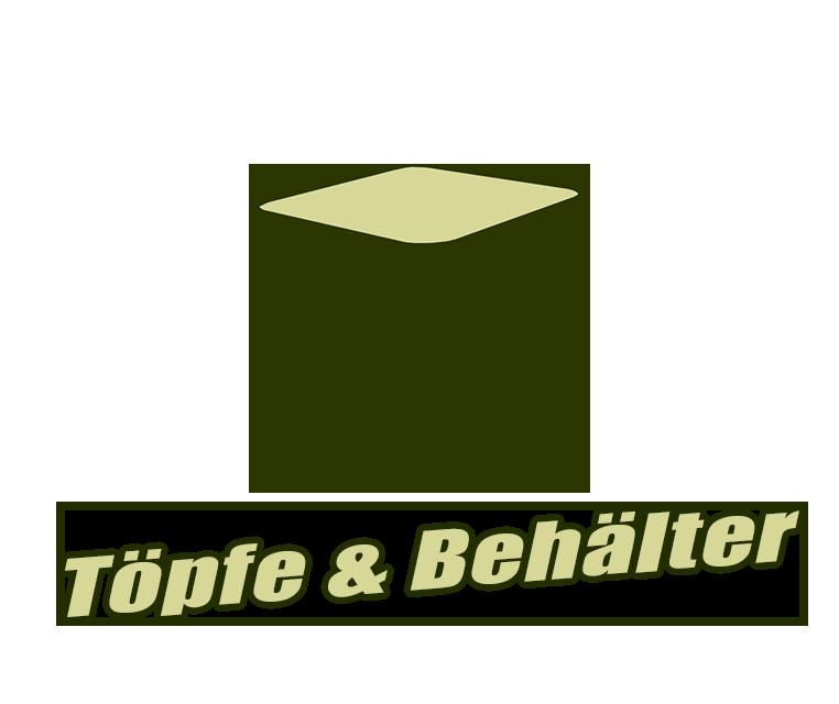 Töpfe und Behälter